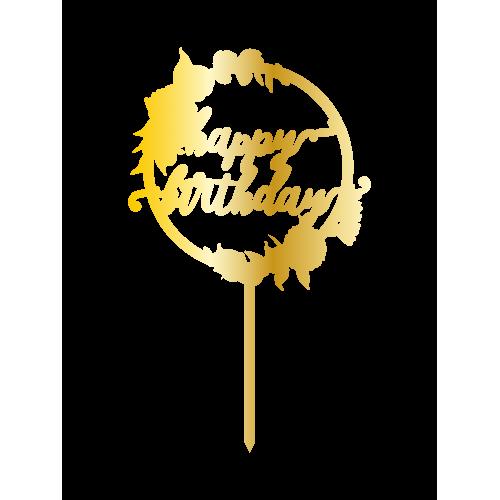 Happy B-Day Flower Altın Renk Aynalı Pleksi Pasta Topper